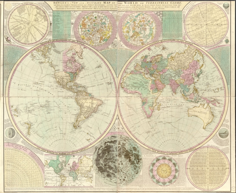Bowles's new and accurate map of the world, or Terrestrial globe : laid down from the best observations and newest discoveries particularly those lately made in the south seas by Anson, Byron, Wallis, Bouganville, Cook, and other celebrated circumnavigators, illustrated with a variety of useful projections and representations of the heavenly bodies the most approved astronomical and geographical definitions tables, and problems with an easy and familiar explanation of the most curious and interesting phoenomena in the universal system