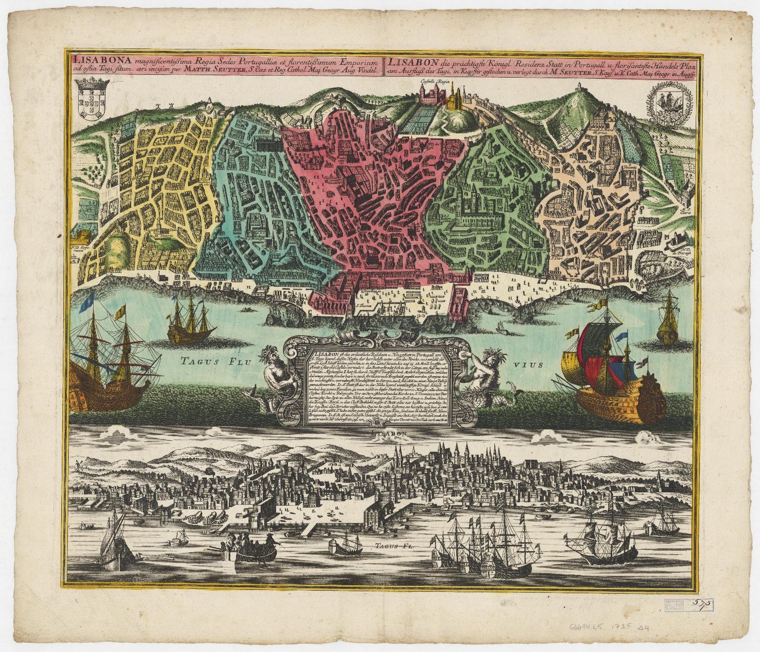 Lisabona magnificentissima Regia sedes Portugalliae et florentissimum Emorium ad oftia tagi situm = Lisabon die prächtigste Königl. Residenz Statt in Portugall u. florisanteste Handels Plaz am Austfluß des Tagi